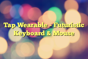 Tap Wearable – Futuristic Keyboard & Mouse